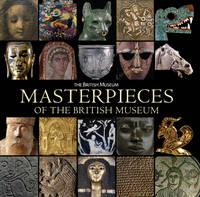 Masterpieces of the British Museum (Paperback)