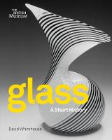 Glass: A Short History (Paperback)