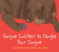 Tongue Twisters to Tangle Your Tongue (Hardback)