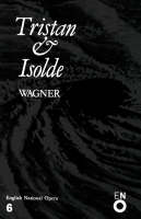 Tristan and Isolde - English National Opera Guide No. 6 (Paperback)