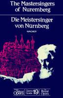 The Mastersingers of Nuremberg - English National Opera Guide No. 19 (Paperback)