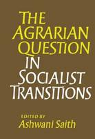 The Agrarian Question in Socialist Transitions (Hardback)