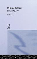 Policing Politics: Security Intelligence and the Liberal Democratic State - Studies in Intelligence (Hardback)