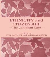 Ethnicity and Citizenship: The Canadian Case - Routledge Studies in Nationalism and Ethnicity (Paperback)