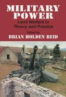 Military Power: Land Warfare in Theory and Practice (Paperback)