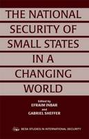 The National Security of Small States in a Changing World (Paperback)