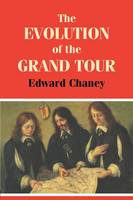 The Evolution of the Grand Tour: Anglo-Italian Cultural Relations since the Renaissance (Paperback)