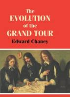 The Evolution of the Grand Tour: Anglo-Italian Cultural Relations since the Renaissance (Hardback)