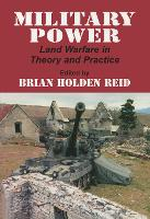 Military Power: Land Warfare in Theory and Practice (Hardback)