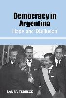 Democracy in Argentina: Hope and Disillusion (Hardback)
