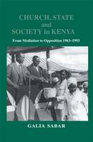 Church, State and Society in Kenya: From Mediation to Opposition (Hardback)