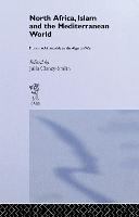 North Africa, Islam and the Mediterranean World: From the Almoravids to the Algerian War - History and Society in the Islamic World (Hardback)