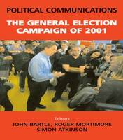 Political Communications: The General Election of 2001 (Hardback)