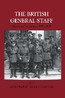 British General Staff: Reform and Innovation - Military History and Policy (Hardback)