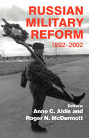 Russian Military Reform, 1992-2002 (Hardback)