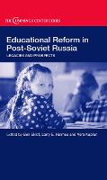 Educational Reform in Post-Soviet Russia: Legacies and Prospects - Cummings Center Series (Hardback)