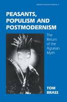 Peasants, Populism and Postmodernism: The Return of the Agrarian Myth (Paperback)