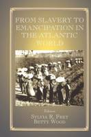 From Slavery to Emancipation in the Atlantic World (Paperback)