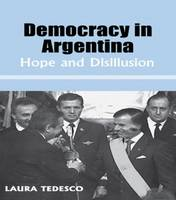 Democracy in Argentina: Hope and Disillusion (Paperback)