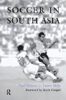 Soccer in South Asia: Empire, Nation, Diaspora - Sport in the Global Society (Paperback)