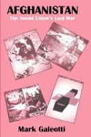 Afghanistan: The Soviet Union's Last War (Paperback)