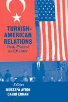 Turkish-American Relations: Past, Present and Future (Paperback)