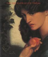 The Pre-Raphaelite Vision