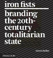Iron Fists: Branding the 20th-Century Totalitarian State (Paperback)