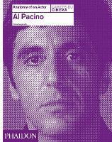 Al Pacino: Anatomy of an Actor - Anatomy of an Actor (Hardback)