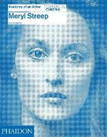Meryl Streep: Anatomy of an Actor - Anatomy of an Actor (Hardback)