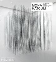 Mona Hatoum - Revised and Expanded Edition - Phaidon Contemporary Artists Series (Hardback)