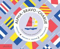 Alpha, Bravo, Charlie: The Complete Book of Nautical Codes (Hardback)