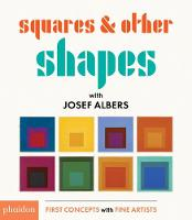 Squares & Other Shapes: with Josef Albers (Board book)