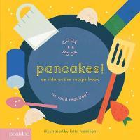 Pancakes!: An Interactive Recipe Book - Cook In A Book (Board book)