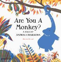Are You A Monkey?: A Tale of Animal Charades (Hardback)