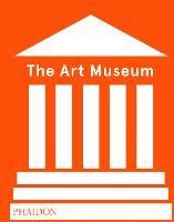 The Art Museum (Revised Edition) (Hardback)