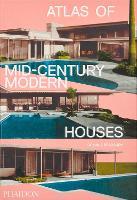 Atlas of Mid-Century Modern Houses (Hardback)