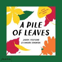 A Pile of Leaves: Published in collaboration with the Whitney Museum of American Art (Board book)