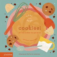 Cookies!: An Interactive Recipe Book - Cook In A Book (Board book)