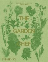 The Garden Chef: Recipes and Stories from Plant to Plate (Paperback)