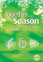 Together for a Season: All-Age Resources for the Feasts and Festivals of the Christian Year (Paperback)