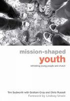 Mission-Shaped Youth: Rethinking Young People and Church (Paperback)