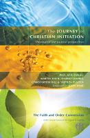 The Journey of Christian Initiation: Theological and Pastoral Perspectives (Paperback)
