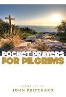 Pocket Prayers for Pilgrims - Pocket Prayers Series (Paperback)