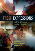Fresh Expressions in the Mission of the Church: Report of an Anglican-Methodist working party (Paperback)
