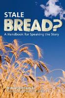Stale Bread?: A Handbook for Speaking the Story (Paperback)