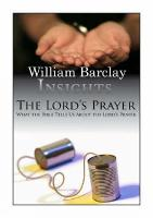 Lord's Prayer: What the Bible Tells Us About the Lord's Prayer - Insights (Paperback)