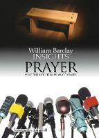 Insights: What the Bible Tells Us About Prayer - Insights (Paperback)