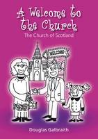 A Welcome to the Church: The Church of Scotland (Paperback)