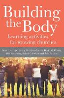 Building The Body: Learning activities for growing churches (Paperback)